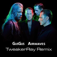 GusGus Airwaves ReMix by TweakerRay