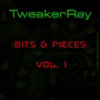 Free EP: 'Bit's and Piece' by TweakerRay here at www.tweakerray.de