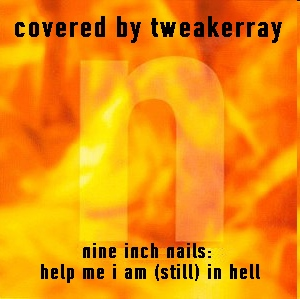 TweakerRay - Help Me I Am (Still) In Hell (Coverversion)