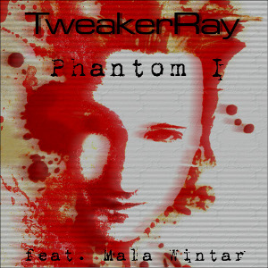TweakerRay - Phantom I feat. Mala Wintar