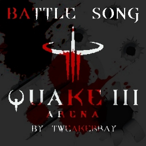 TweakerRay - Quake III Arena Battle Song