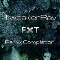 TweakerRay FiXT ReMix Compilation with 22 Tracks (Coverartwork by Fotonixe)