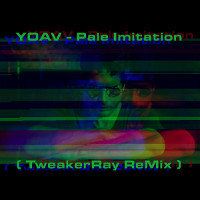 Yoav - Pale Imitation ReMix V1 by TweakerRay