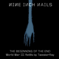 Download NIN: Beginning of the end (World War III ReMix by TweakerRay) / Download Mp3 6.881 KB