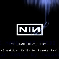 Download NIN: The_hand_that_feeds (Breakdown ReMix by TweakerRay) / Download Mp3 7.515 KB