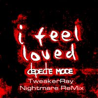 Download DM: I feel loved ReMix (TweakerRay Nightmare ReMix) / Download Mp3 6.388 KB