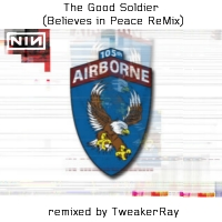 Download NIN: The Good Soldier (Believes in Peace ReMix by TweakerRay) / Download Mp3 6.410 KB
