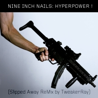 Download NIN: Hyperpower (Slipped away ReMix by TweakerRay) / Download Mp3 2.925 KB