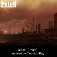 Download NIN: Vessel (Poite ReMix by TweakerRay) / Download Mp3 6.435 KB