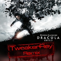Dracula Untold (TweakerRay Remix)