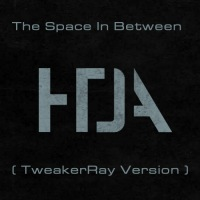 HTDA - The Space in Between (TweakerRay Version)